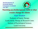 Matching psychotherapeutic skills to what creates change for clients