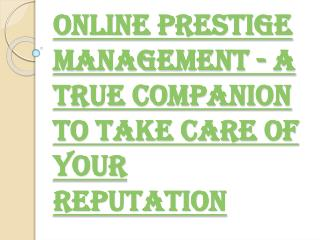 Take Care Of Your Reputation with Online Prestige Management