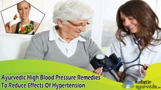 Ayurvedic High Blood Pressure Remedies To Reduce Effects Of Hypertension