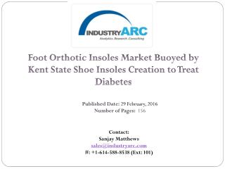 Foot Orthotic Insoles Market: Foot Alignment Disorders to Fuel Future Market Demand | IndustryARC