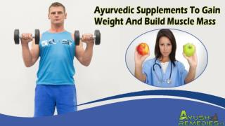 Ayurvedic Supplements To Gain Weight And Build Muscle Mass