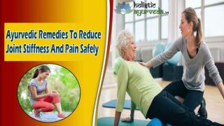 Ayurvedic Remedies To Reduce Joint Stiffness And Pain Safely