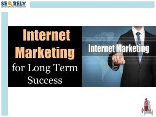 Internet Marketing for Long Term Success - Seorely