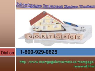 Mortgage Interest Rates Today @1-800-929-0625