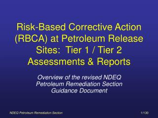 Risk-Based Corrective Action (RBCA) at Petroleum Release Sites:  Tier 1 / Tier 2 Assessments & Reports