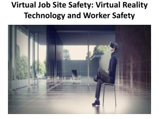 Virtual Job Site Safety: Virtual Reality Technology and Worker Safety