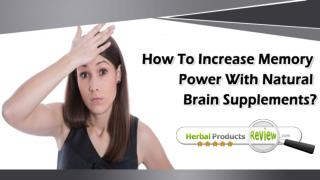 How To Increase Memory Power With Natural Brain Supplements?