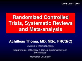Randomized Controlled Trials, Systematic Reviews and Meta-analysis