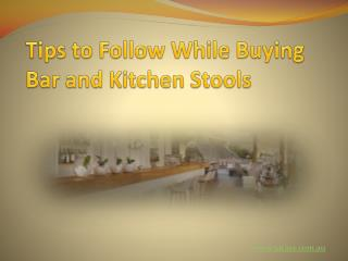 Tips to Follow While Buying Bar and Kitchen Stools