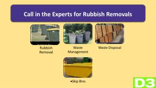 Call in the experts for rubbish removals