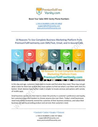 10 Reasons To Use Complete Business Marketing Platform from PremiumTollFreeVanity.com  SMS/Text, Email, and In-bound Cal