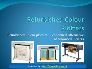 Refurbished Colour Plotters – Economical Alternative Of Advanced Plotters