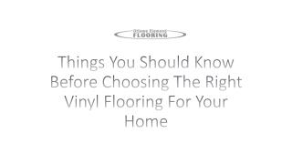 Things You Should Know Before Choosing The Right Vinyl Flooring For Your Home