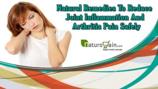 Natural Remedies To Reduce Joint Inflammation And Arthritis Pain Safely