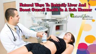 Natural Ways To Detoxify Liver And Boost Overall Health In A Safe Manner