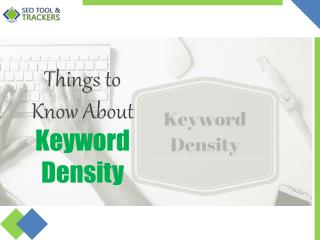 Things to Know About Keyword Density - SEO Tool & Trackers