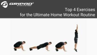 Top 4 Exercises for the Ultimate Home Workout Routine