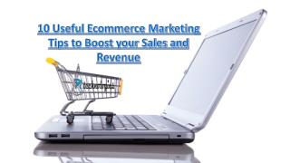 10 Useful Ecommerce Marketing Tips to Boost your Sales and Revenue