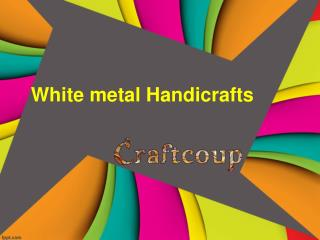 Buy White Metal Craft Online Sale | White Metal Handicrafts | White Metal Gift Items