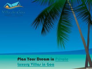 Plan Your Dream in Private Luxury Villas in Goa