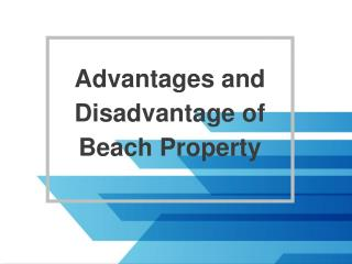 Advantages and Disadvantage of Beach Property