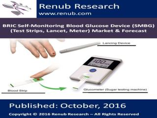 BRIC Self-Monitoring Blood Glucose Device Market and Forecast