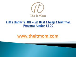 Gifts Under $100 - 50 Best Cheap Christmas Presents Under $100