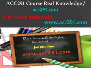 ACC291 Course Real Knowledge / acc291dotcom