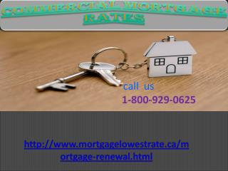 Any issues immediate 1-800-929-0625 for of Commercial Mortgage Rates