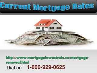 Get Instant 1-800-929-0625 for Current Mortgage Rates