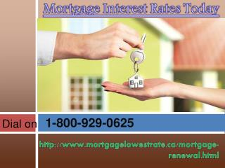 Quick Call Mortgage Interest Rates Today 1-800-929-0625