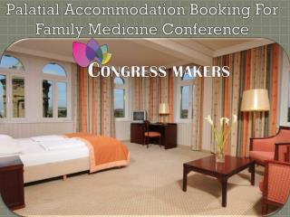 Palatial Accommodation Booking For Family Medicine Conference