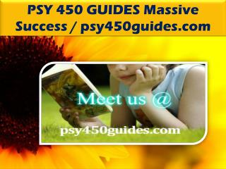 PSY 450 GUIDES Massive Success / psy450guides.com