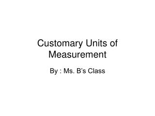 Customary Units of Measurement