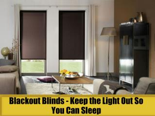 Blackout Blinds - Keep the Light Out So You Can Sleep