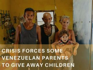 Crisis forces some Venezuelan parents to give away children