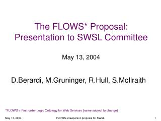 The FLOWS* Proposal: Presentation to SWSL Committee May 13, 2004