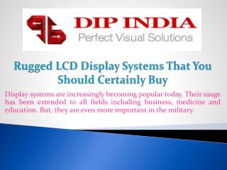 Rugged LCD Display Systems That You Should Certainly Buy