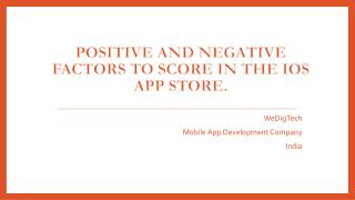 Positive and negative factors to score in the iOS App Store.