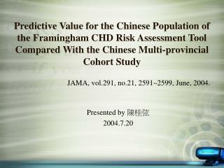 Predictive Value for the Chinese Population of the Framingham CHD Risk Assessment Tool Compared With the Chinese Multi-p