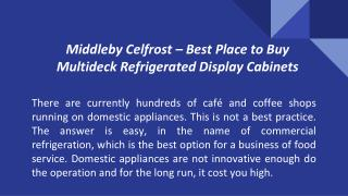 Middleby Celfrost – Best Place to Buy Multideck Refrigerated Display Cabinets