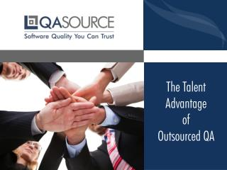The Talent Advantage of Outsourced QA