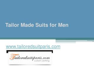Tailor Made Suits for Men - www.tailoredsuitparis.com