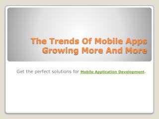 The Trends Of Mobile Apps Growing More And More