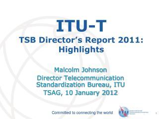 ITU-T TSB Director's Report 2011: Highlights