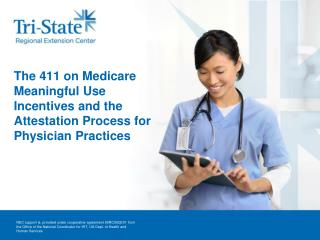 The 411 on Medicare Meaningful Use Incentives and the Attestation Process for Physician Practices