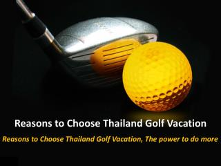 Reasons to Choose Thailand Golf Vacation