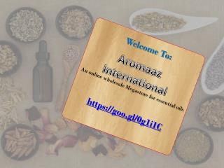 At Aromaazinternational.com  Pure Essential oils.