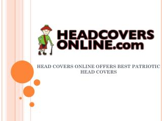 HEAD COVERS ONLINE OFFERS BEST PATRIOTIC HEAD COVERS