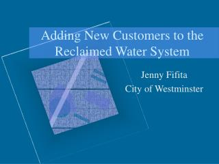 Adding New Customers to the Reclaimed Water System